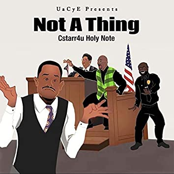 Not a Thing (feat. Cstarr4u)