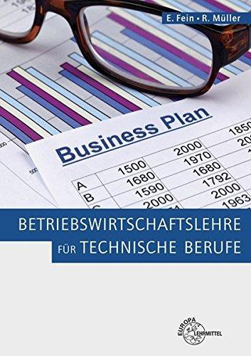 Betriebswirtschaftslehre für technische Berufe by Erhard Fein (2013-09-30)