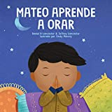 Mateo Aprende a Orar: Un libro para niños sobre Jesús y la oración (Powerful Kids in the War Room)
