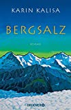 'Bergsalz: Roman' von 'Karin Kalisa'