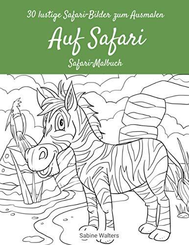 30 lustige Safari-Bilder zum Ausmalen Auf Safari Safari-Malbuch