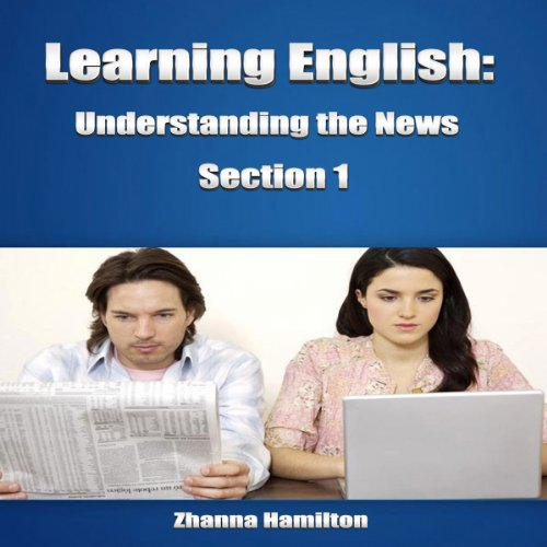 Learning English: Understanding the News, Section 1 audiobook cover art