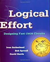 Logical Effort: Designing Fast CMOS Circuits (ISSN)