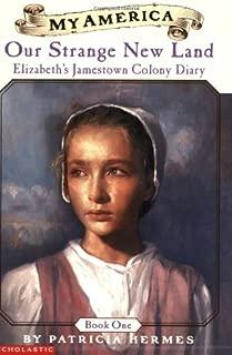 My America: Our Strange New Land: Elizabeth's Jamestown Colony Diary, Book One