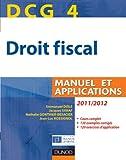 DCG 4 - Droit fiscal 2011/2012 - 5e édition - Manuel et Applications - Manuel et Applications