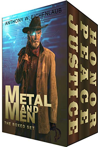 Metal and Men, The Boxed Set: A Cyberpunk Adventure Series by [Anthony W. Eichenlaub]