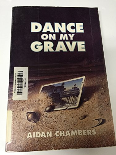 Dance on My Grave: A Life and a Death in Four Parts
