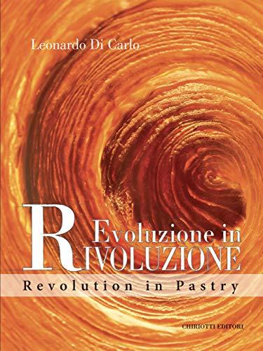 Evoluzione in Rivoluzione: Revolution in Pastry