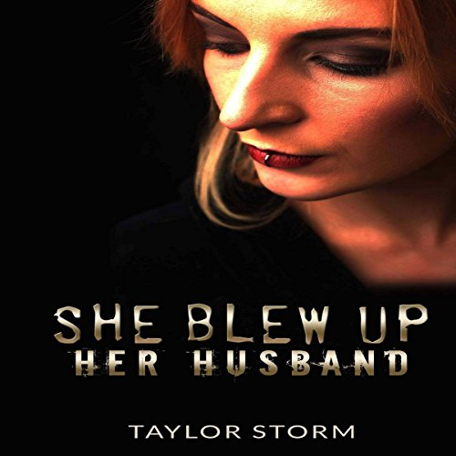 She Blew Up Her Husband audiobook cover art