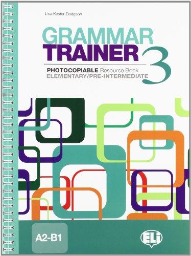 Grammar Trainer: Book 3 (A2-B1)