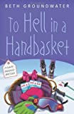 Image of To Hell in a Handbasket (Claire Hanover Gift Basket Designer Mystery)