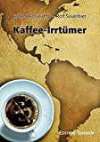 Kaffee-Irrtümer