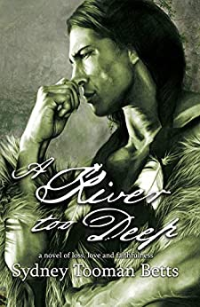A River Too Deep (People of the Book Book 1) by [Sydney Betts]