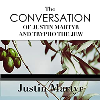 The Conversation of Justin Martyr and Trypho the Jew audiobook cover art