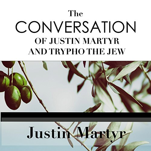 The Conversation of Justin Martyr and Trypho the Jew cover art