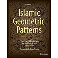 Islamic Geometric Patterns: Their Historical Development and Traditional Methods of Construction【洋書】 [並行輸入品]