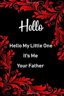 Hello My Little One, It's Me Your Father: notebook Inspirational quotes Composition Notebook 6x9 inches,100 pages composit...