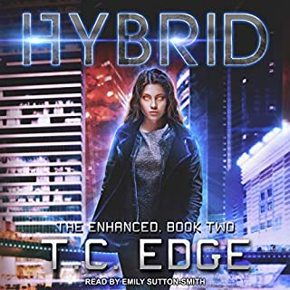 Hybrid     Enhanced, Book 2              By:                                                                                                                                 T.C. Edge                               Narrated by:                                                                                                                                 Emily Sutton-Smith                      Length: 7 hrs and 6 mins     Not rated yet     Overall 0.0
