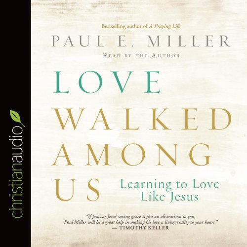 Love Walked Among Us     Learning to Love Like Jesus              Di:                                                                                                                                 Paul E. Miller                               Letto da:                                                                                                                                 Paul E. Miller                      Durata:  6 ore e 5 min     Non sono ancora presenti recensioni clienti     Totali 0,0
