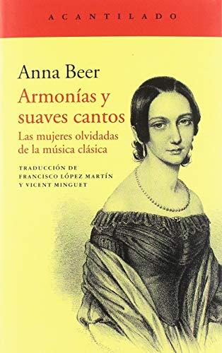 Armonías y suaves cantos: Las mujeres olvidadas de la música clásica (El Acantilado)