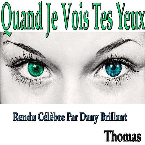 Quand je vois tes yeux : rendu célèbre par Dany Brillant