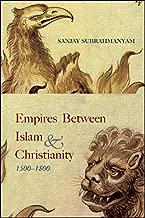 Empires between Islam and Christianity, 1500-1800 (SUNY series in Hindu Studies)