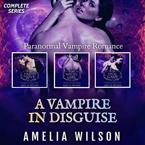 Couverture de A Vampire in Disguise Complete Series