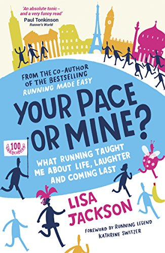 Your Pace or Mine?: What Running Taught Me About Life, Laughter and Coming Last by [Lisa Jackson]