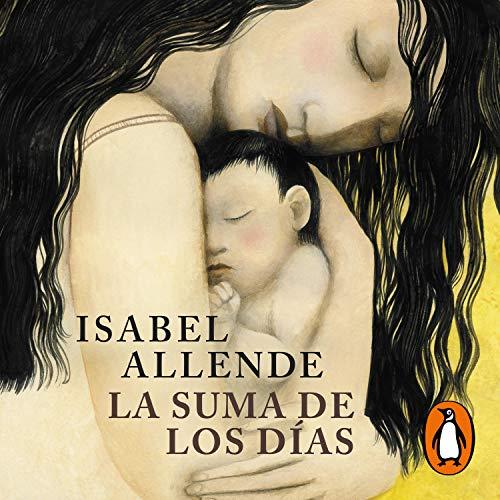 La suma de los días [The Sum of Our Days] Audiobook By Isabel Allende cover art