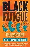 Black Fatigue: How Racism Erodes...