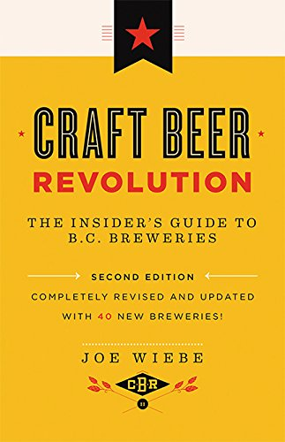 Craft Beer Revolution: The Insider's Guide to B.C. Breweries (English Edition)