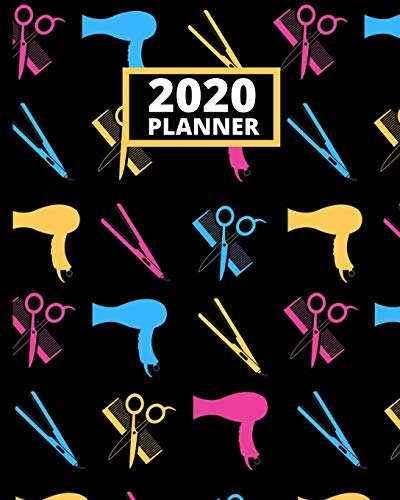 2020 Planner: 1-Year Daily, Weekly and Monthly Schedule Organizer With Calendar, Gifts For Hair Stylists, Hairdressers, Women (8' x 10')