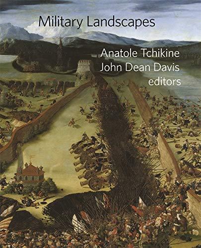 Military Landscapes (Dumbarton Oaks Colloquium on the History of Landscape Architecture)