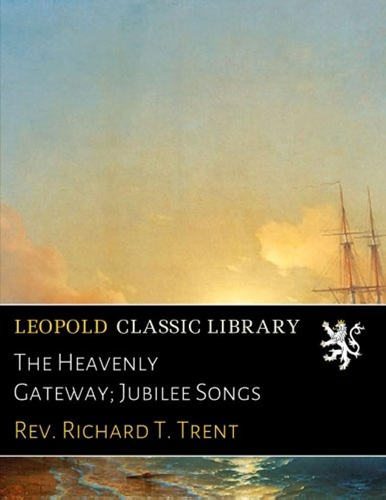 裁定電気ライターThe Heavenly Gateway; Jubilee Songs