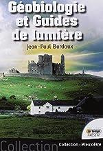 Géobiologie et Guides de lumière de Jean-Paul Bardoux