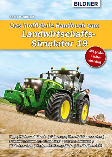 Das inoffizielle Handbuch zum Landwirtschafts-Simulator 19