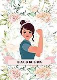 Diario de Dieta Para Bajar de Peso y Adelgazar Rápido - Este diario te ayudará a motivarte y a mantener un ojo sobre tu progreso - El libro ideal para ponerse en forma: Diario de Dieta