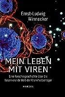 Mein Leben mit Viren: Eine Forschergeschichte ueber die faszinierende Welt der Krankheitserreger