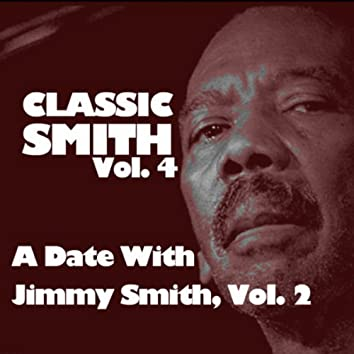 Classic Smith, Vol. 4: A Date With Jimmy Smith, Vol. 2