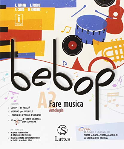 Bebop. Con Tavole medley. Per la Scuola media. Con ebook. Con espansione online. Con DVD-ROM. Fare musica (Vol. A1-A2)