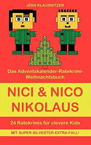 Nici & Nico Nikolaus - Das Adventskalender-Ratekrimi-Weihnachtsbuch für clevere Kids