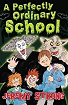 A Perfectly Ordinary School by Jeremy Strong (2014-10-01)