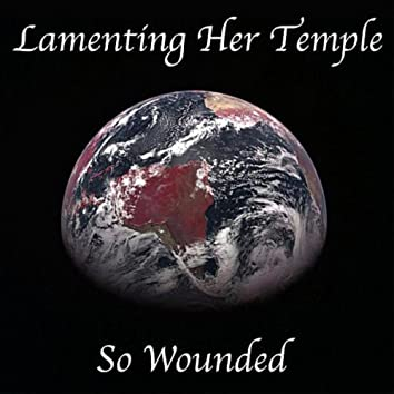 Lamenting Her Temple So Wounded - Single