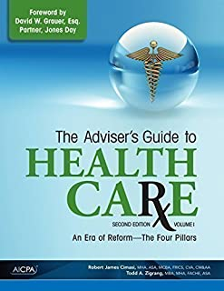 The Adviser′s Guide to Healthcare, Volume 1: An Era of Reform––The Four Pillars