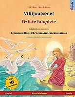 Villijoutsenet - Dzikie labędzie (suomi - puola): Kaksikielinen lastenkirja perustuen Hans Christian Andersenin satuun, mukana aeaenikirja ladattavaksi (Sefa Kuvakirjoja Kahdella Kielellae)