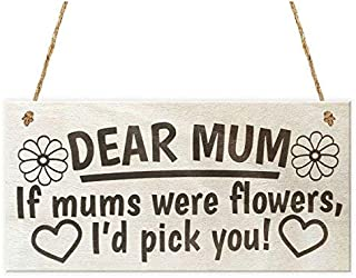 T56imh Dear Mum If Mums were Flowers I'd Pick You Cute Love Hanging Wooden Plaque Sign,15x33cm