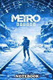 Notebook: Metro Exodus , Journal for Writing, College Ruled Size 6' x 9', 110 Pages
