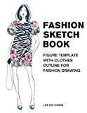 Fashion Sketch Book Figure Template with Clothes Outline for Fashion Drawing: Large Female Figure Template with Dressing Outline for Easily Sketching ... Drawing & Coloring Sketchbook for Beginner)