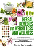 Herbal Remedies for Weight Loss: All You Need to Know About Natural Remedies and Herbal Supplements to Restore Balance and Stimulate Natural Weight Loss (Alkaline Diet for Weight Loss Book 5)