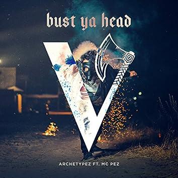 Bust Ya Head (Feat. MC Pez)